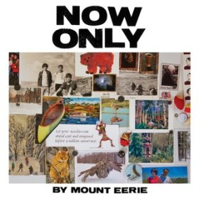 Mount Eerie_ Now Only